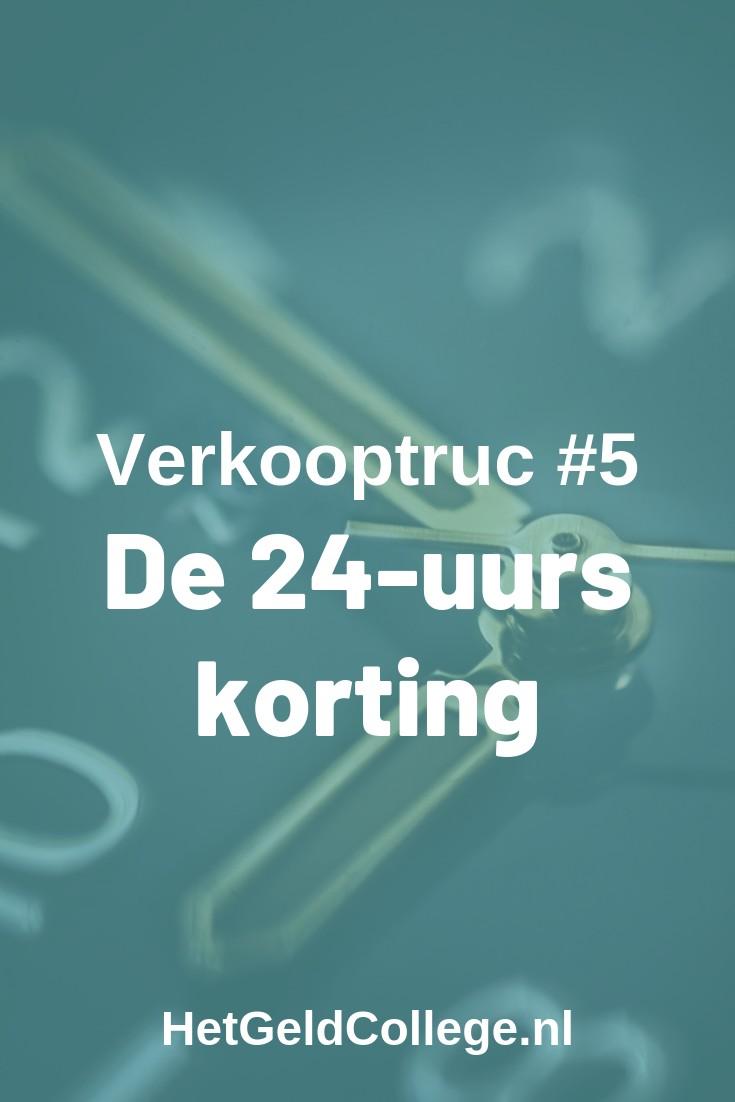 Verkooptruc #5 - De 24-uurs korting