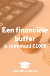 Een financiële buffer is minimaal €1000
