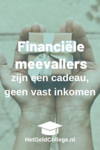 financiële meevallers zijn een cadeau, geen vast inkomen