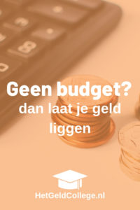 Geen budget? Dan laat je geld liggen