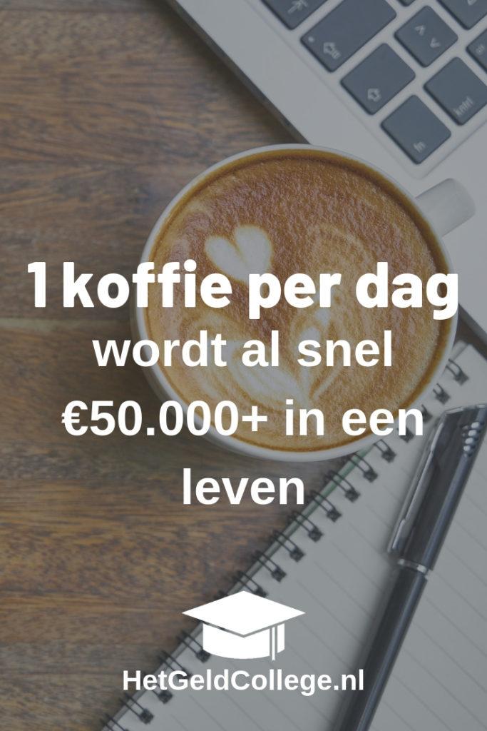 1 koffie per dag wordt al snel €50000+ in een leven